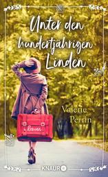 Unter den hundertjährigen Linden - Roman