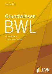 Grundwissen BWL - mit Aufgaben