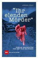 Jürgen Löhle: Ihr elenden Mörder ★★★★