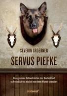Severin Groebner: Servus, Piefke ★★★★