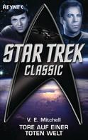 V. E. Mitchell: Star Trek - Classic: Tore auf einer toten Welt