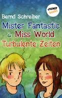 Bernd Schreiber: Mister Fantastic & Miss World - Band 2: Turbulente Zeiten ★★★★★