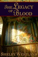 Shelby Westland: The Legacy of Blood