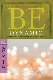Be Dynamic (Acts 1-12) - Experience the Power of God's People
