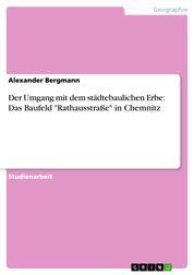 """Der Umgang mit dem städtebaulichen Erbe: Das Baufeld """"Rathausstraße"""" in Chemnitz"""