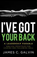 James C. Galvin: I've Got Your Back