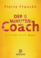 Pierre Franckh: Der 6-Minuten-Coach ★★★★