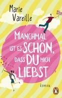 Marie Vareille: Manchmal ist es schön, dass du mich liebst ★★★★
