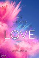 Kim Valentine: We Never Called It Love ★★★★