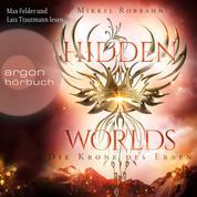 Die Krone des Erben - Hidden Worlds, Band 2 (Ungekürzt)