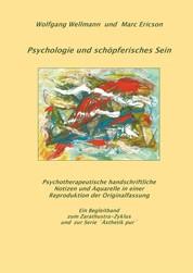 Psychologie und schöpferisches Sein - Psychotherapeutische Notizen und Aquarelle in einer Originalfassung