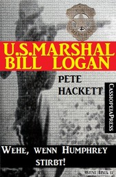 U.S. Marshal Bill Logan 14: Wehe, wenn Humphrey stirbt!