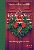 Wilhelm Bammessel: Als Weihnachten nach Hause kam ★★★★