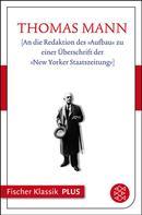 Thomas Mann: [An die Redaktion des »Aufbau« zu einer Überschrift der »New Yorker Staatszeitung«]