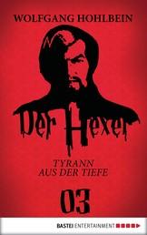 Der Hexer 03 - Tyrann aus der Tiefe. Roman