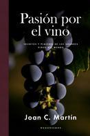 Joan C. Martín: Pasión por el vino