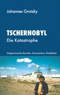 Johannes Grotzky: Tschernobyl ★★★★
