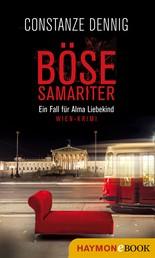 Böse Samariter - Ein Fall für Alma Liebekind. Wien-Krimi