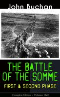 John Buchan: THE BATTLE OF THE SOMME – First & Second Phase (Complete Edition – Volumes 1&2)