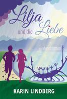 Karin Lindberg: Lilja und die Liebe ★★★★