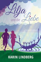 Lilja und die Liebe - Islandroman