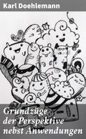 Karl Doehlemann: Grundzüge der Perspektive nebst Anwendungen