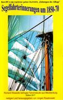 Richard Wossidlo - 1859-1939: Segelfahrterinnerungen 1850-70 - Richard Wossidlo befragte ehemalige Seeleute