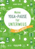 Ulrike Reiche: Meine Yoga-Pause für unterwegs ★★★