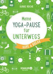 Meine Yoga-Pause für unterwegs - Have a break