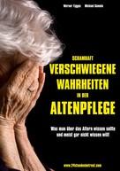 Werner Tigges: Schamhaft verschwiegene Wahrheiten in der Altenpflege ★★★★