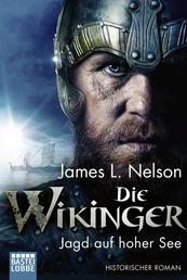 Die Wikinger - Jagd auf hoher See - Historischer Roman