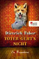 Dietrich Faber: Toter geht's nicht ★★★★