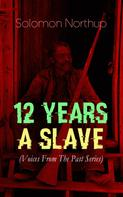 Solomon Northup: 12 YEARS A SLAVE (Voices From The Past Series)