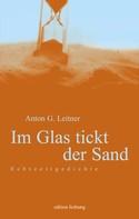 Anton G. Leitner: Im Glas tickt der Sand