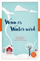 Wenn es Winter wird - Die schönsten Geschichten, Lieder und Gedichte