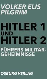 Hitler 1 und Hitler 2 - Führers Miltärgeheimnisse