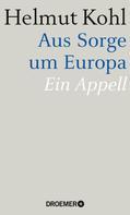 Helmut Kohl: Aus Sorge um Europa ★