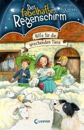Der fabelhafte Regenschirm (Band 4) - Hilfe für die sprechenden Tiere - Magische Kinderbuchreihe für Jungen und Mädchen ab 8 Jahre