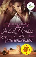 Patricia Grasso: In den Händen des Wüstenprinzen - Devereux-MacArthur-Reihe: Band 3 ★★★★