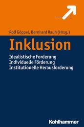 Inklusion - Idealistische Forderung Individuelle Förderung Institutionelle Herausforderung