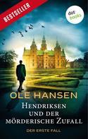 Ole Hansen: Hendriksen und der mörderische Zufall: Der erste Fall ★★★★
