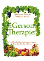 Das Große Gerson Buch - Die bewährte Therapie gegen Krebs und andere Krankheiten