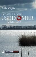 Elke Pupke: Schatten überm Usedomer Achterland ★★★