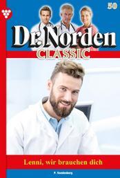 Dr. Norden Classic 50 – Arztroman - Lenni, wir brauchen dich!