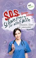 Beatrix Mannel: SOS - Schwestern für alle Fälle - Band 3: Flunkern, Flirt und Liebesfieber