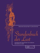 Alexandra Kampmeier: Stundenbuch der Lust ★