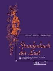 Stundenbuch der Lust - Fantasievolle Geschichten für erotische Momente zu zweit