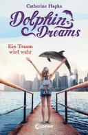 Catherine Hapka: Dolphin Dreams - Ein Traum wird wahr