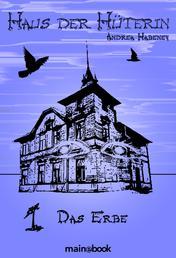 Haus der Hüterin: Band 1 - Das Erbe - Fantasy-Serie