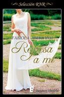 Fabiola Arellano: Regresa a mí (La sombra del fantasma 3)